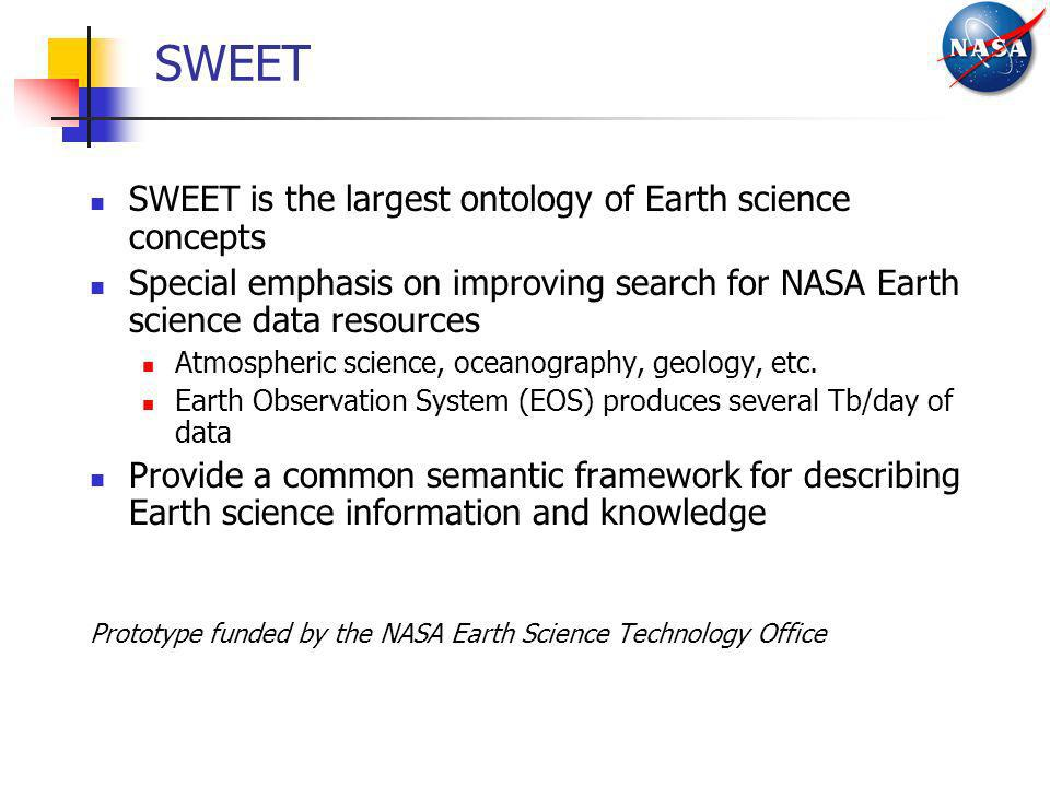 SWEET SWEET is the largest ontology of Earth science concepts
