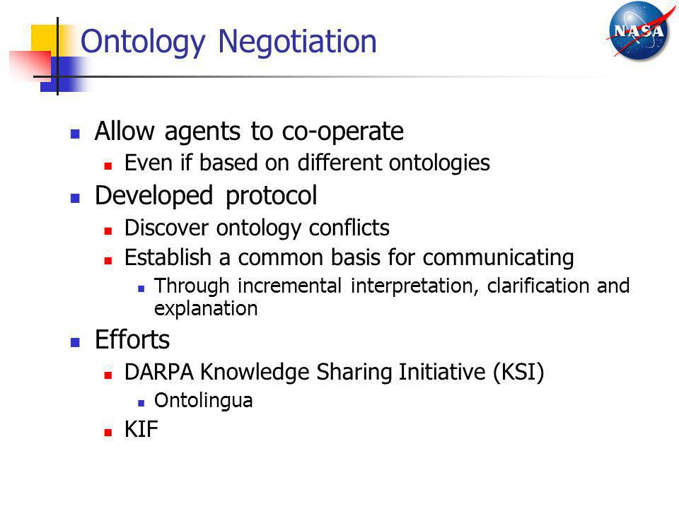 Ontology Negotiation Allow agents to co-operate Developed protocol