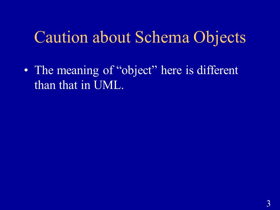 Caution about Schema Objects