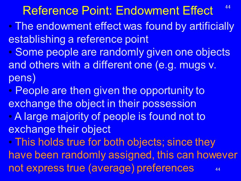Reference Point: Endowment Effect