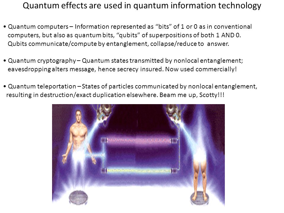 Quantum effects are used in quantum information technology