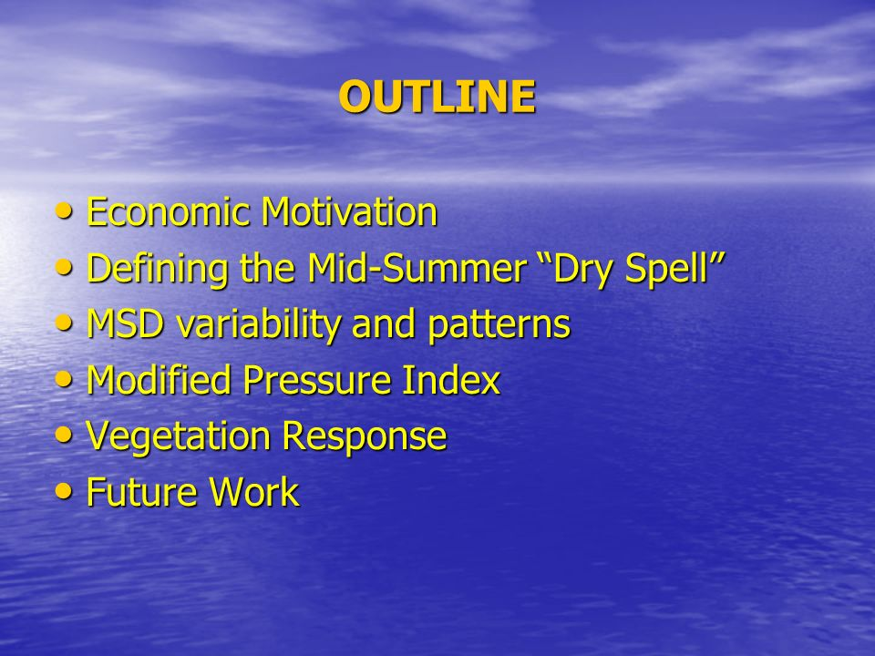 OUTLINE Economic Motivation Defining the Mid-Summer Dry Spell