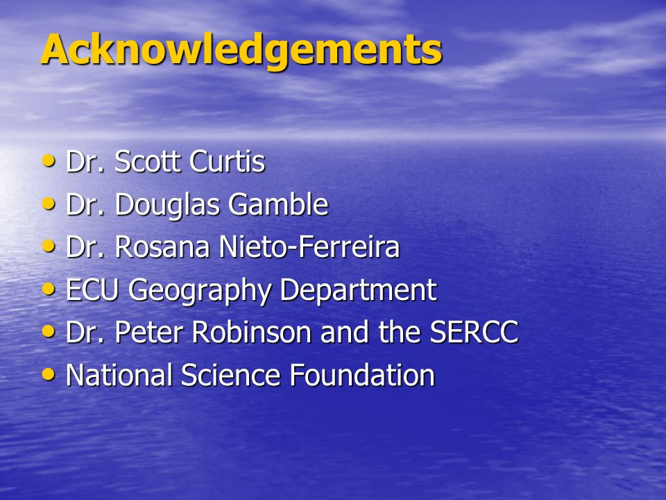 Acknowledgements Dr. Scott Curtis Dr. Douglas Gamble