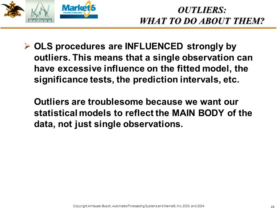 OUTLIERS: WHAT TO DO ABOUT THEM