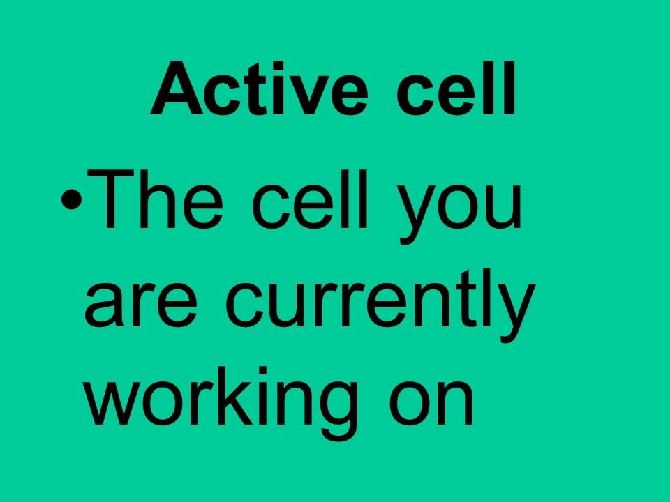 The cell you are currently working on