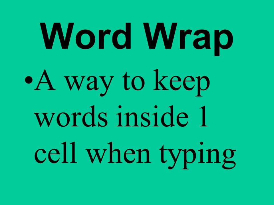 Word Wrap A way to keep words inside 1 cell when typing