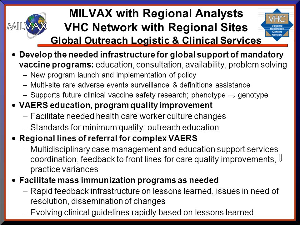 MILVAX with Regional Analysts VHC Network with Regional Sites Global Outreach Logistic & Clinical Services