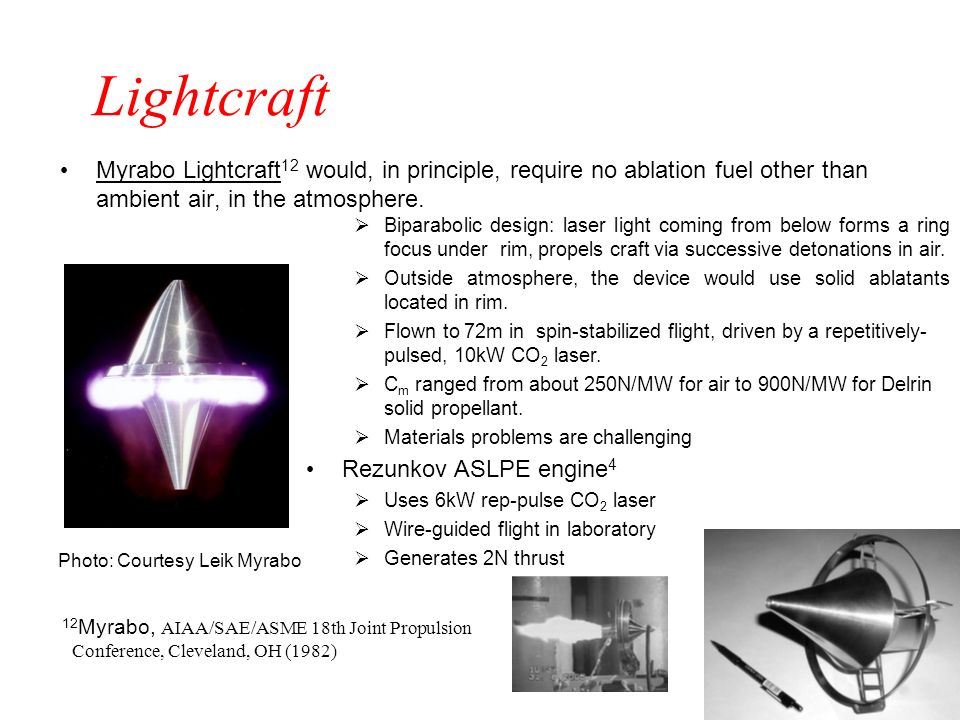 Lightcraft Myrabo Lightcraft12 would, in principle, require no ablation fuel other than ambient air, in the atmosphere.