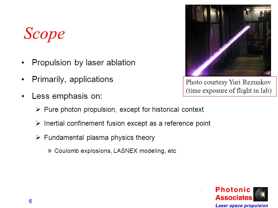 Scope Propulsion by laser ablation Primarily, applications