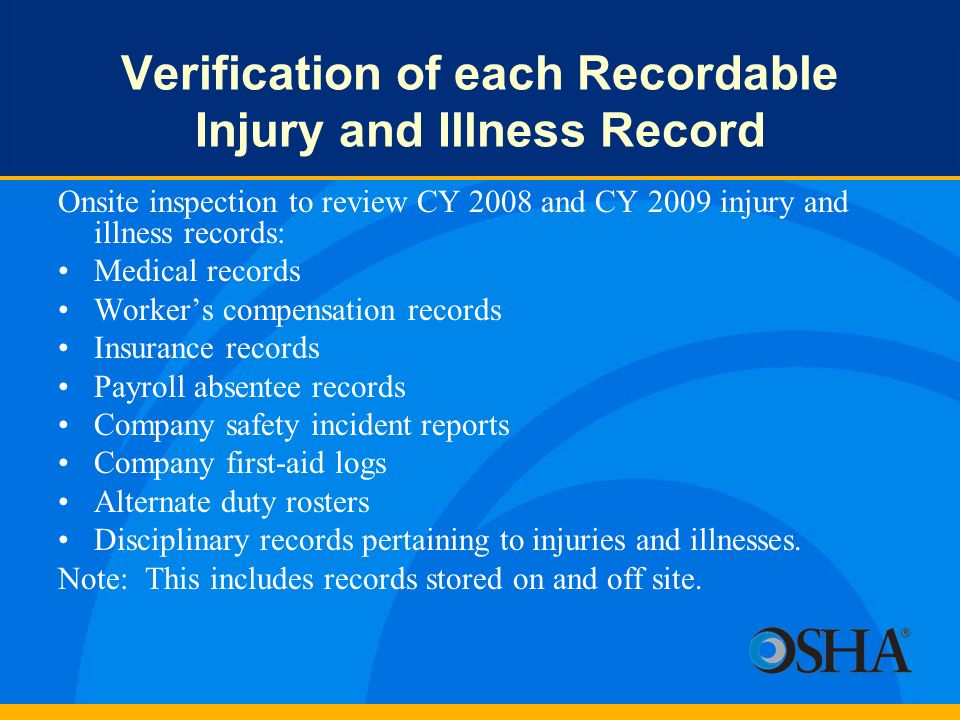 Verification of each Recordable Injury and Illness Record