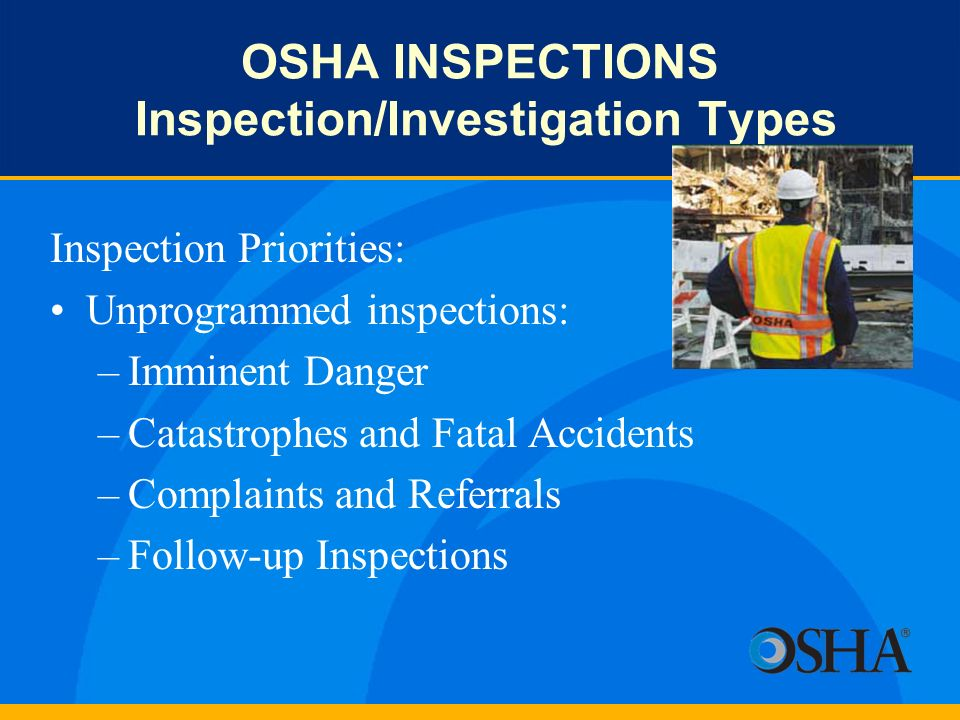 OSHA INSPECTIONS Inspection/Investigation Types