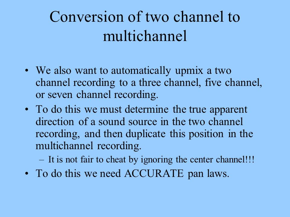 Conversion of two channel to multichannel