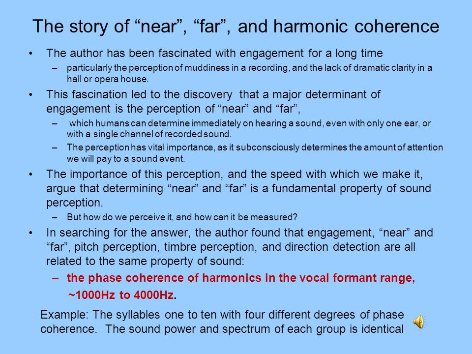 The story of near , far , and harmonic coherence