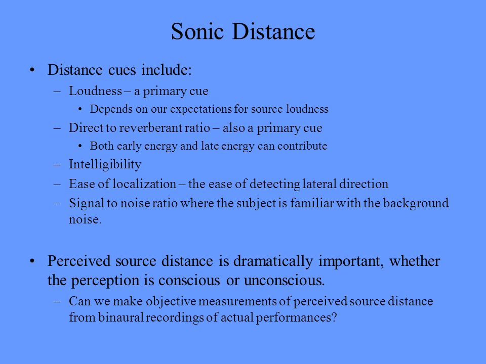 Sonic Distance Distance cues include:
