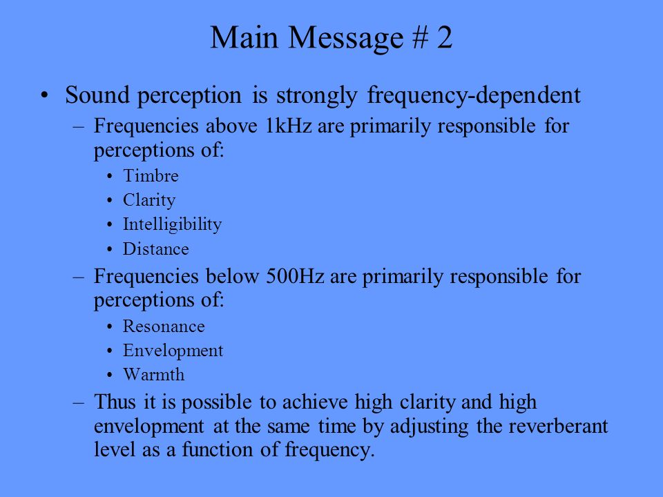 Main Message # 2 Sound perception is strongly frequency-dependent