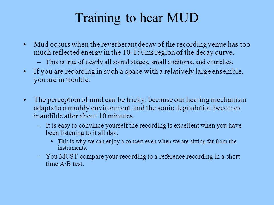 Training to hear MUD