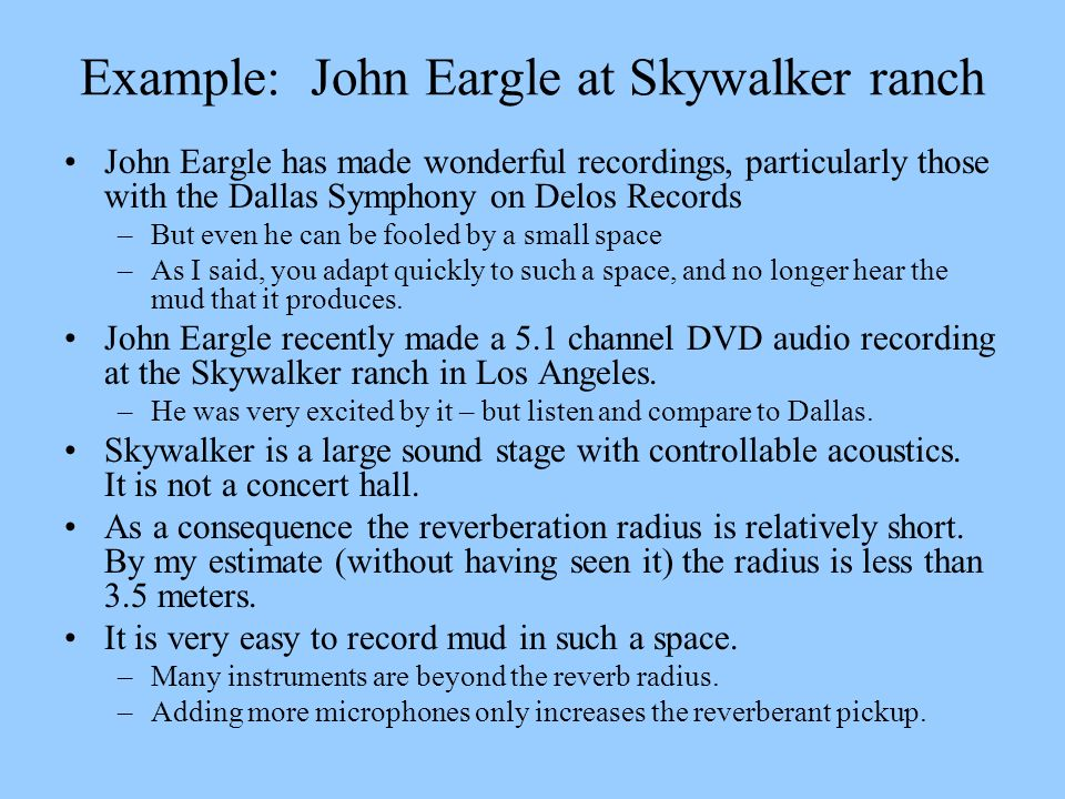 Example: John Eargle at Skywalker ranch