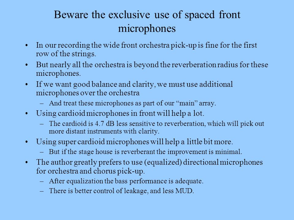 Beware the exclusive use of spaced front microphones