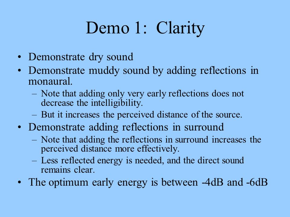 Demo 1: Clarity Demonstrate dry sound