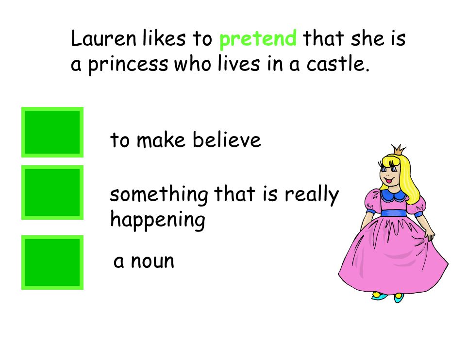 Lauren likes to pretend that she is a princess who lives in a castle.