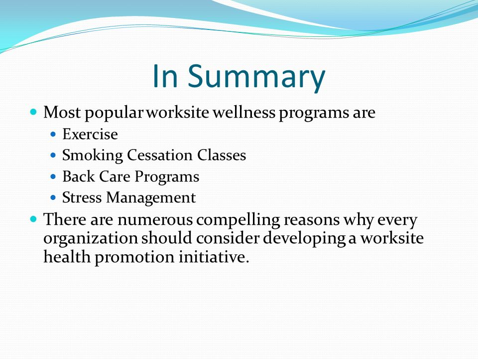 In Summary Most popular worksite wellness programs are