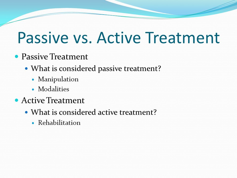 Passive vs. Active Treatment