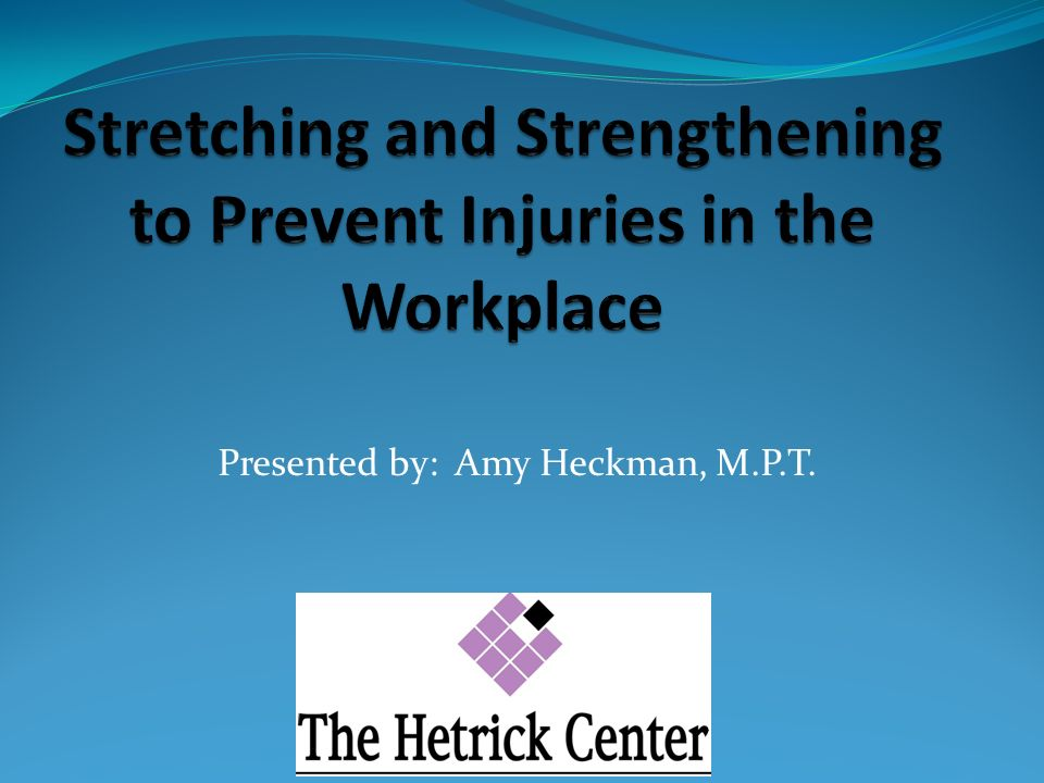Stretching and Strengthening to Prevent Injuries in the Workplace