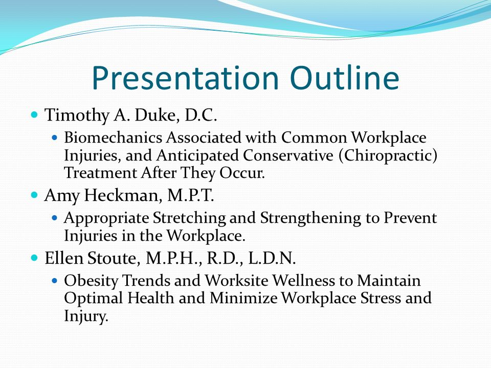 Presentation Outline Timothy A. Duke, D.C. Amy Heckman, M.P.T.