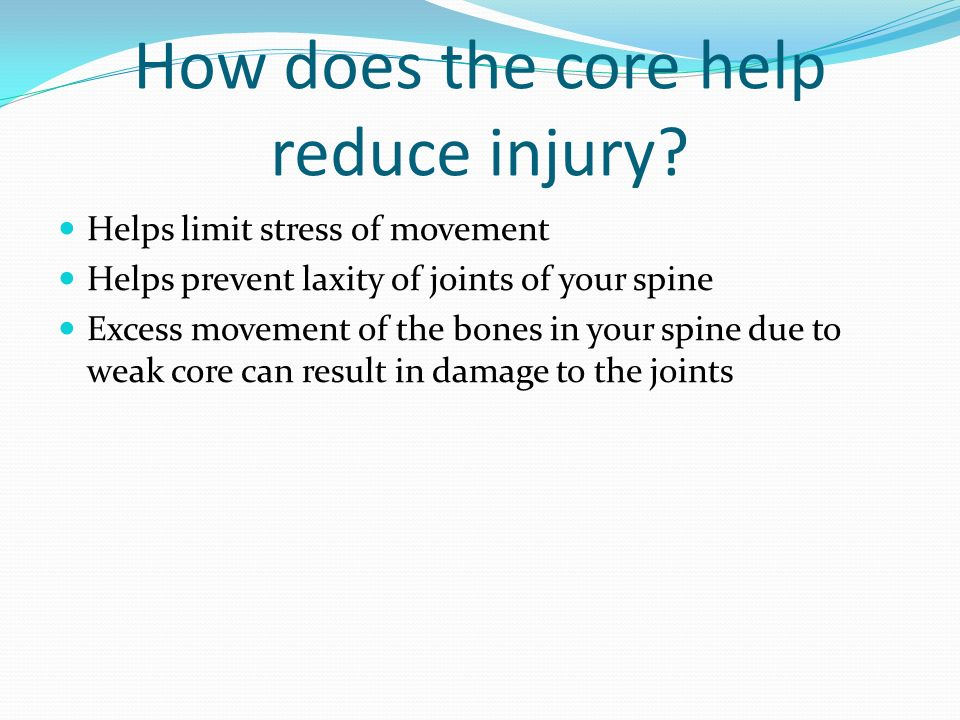 How does the core help reduce injury