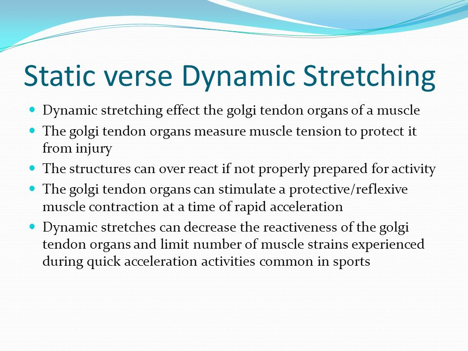 Static verse Dynamic Stretching