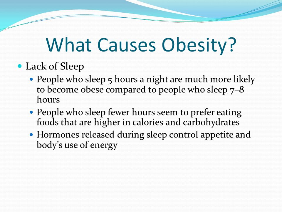 What Causes Obesity Lack of Sleep