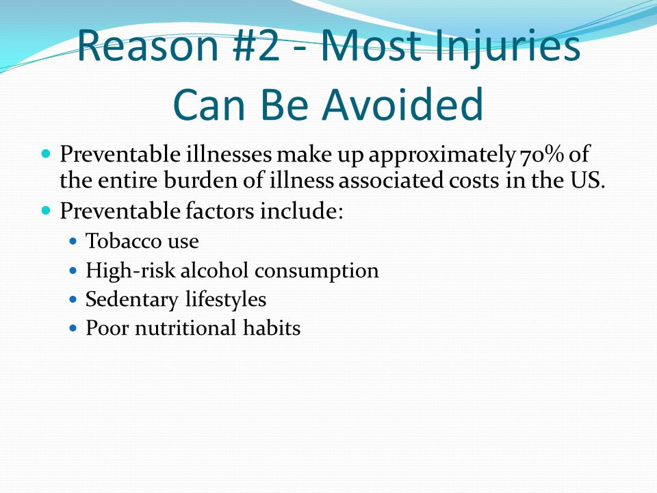 Reason #2 - Most Injuries Can Be Avoided