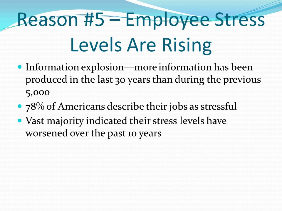 Reason #5 – Employee Stress Levels Are Rising