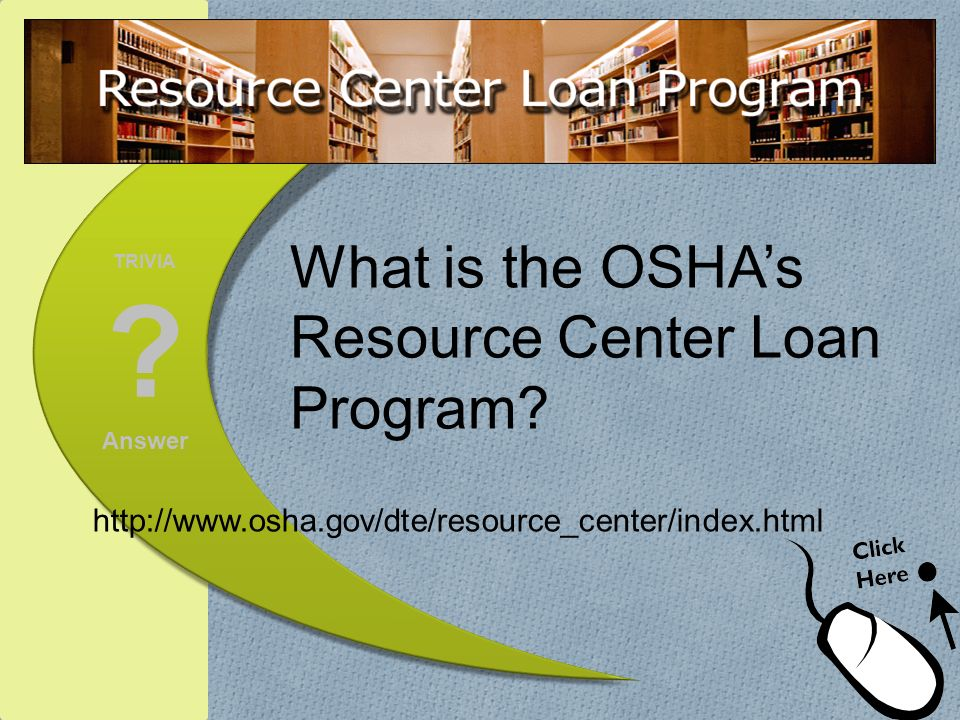 What is the OSHA's Resource Center Loan Program