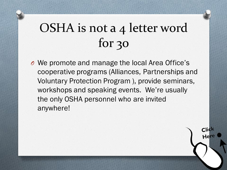 OSHA is not a 4 letter word for 30