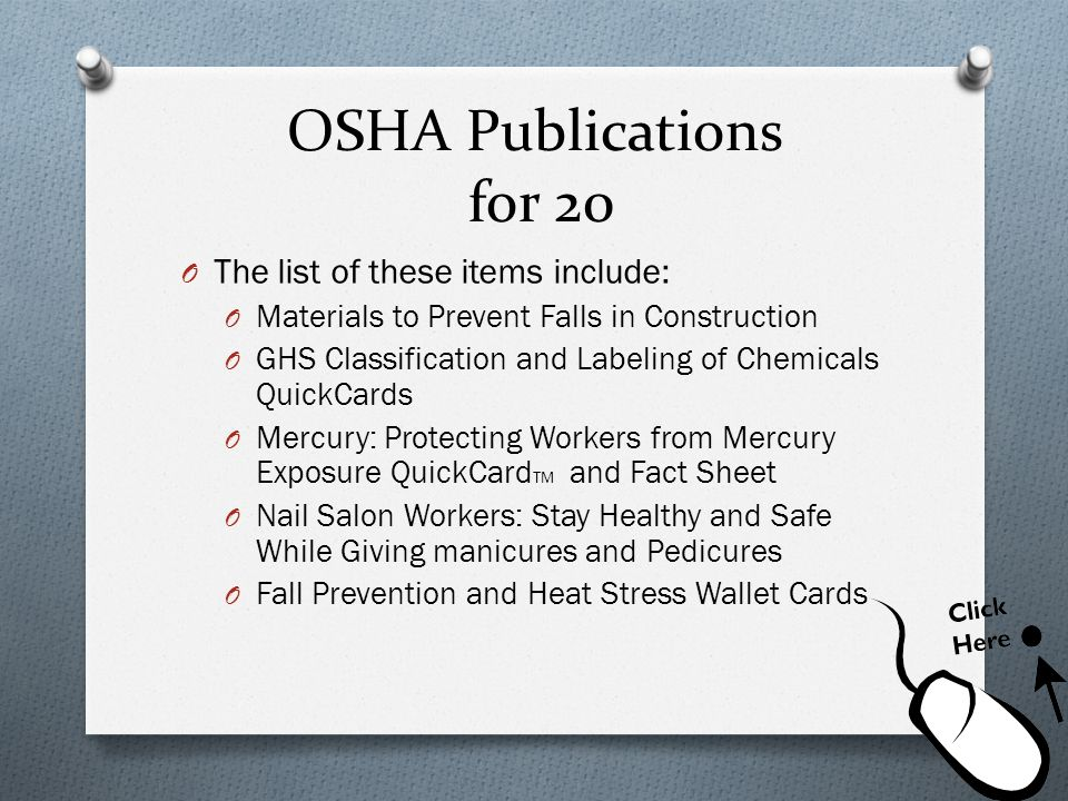 OSHA Publications for 20 The list of these items include: