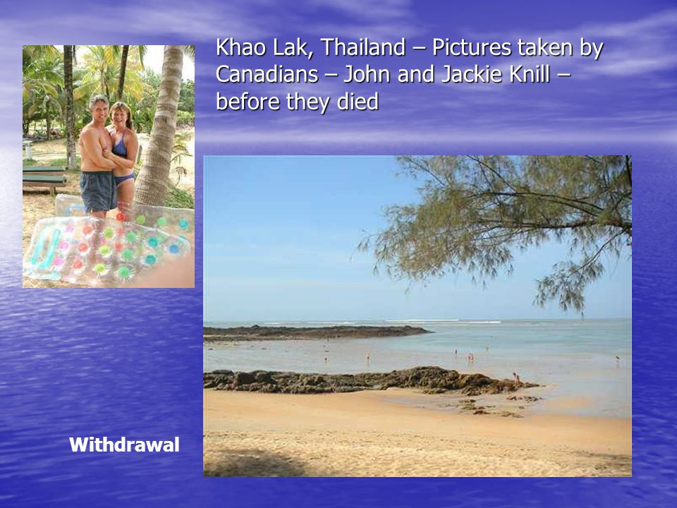 Khao Lak, Thailand – Pictures taken by Canadians – John and Jackie Knill – before they died