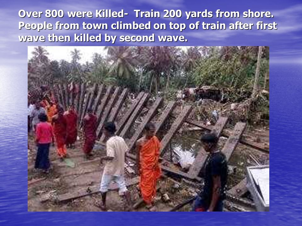 Over 800 were Killed- Train 200 yards from shore