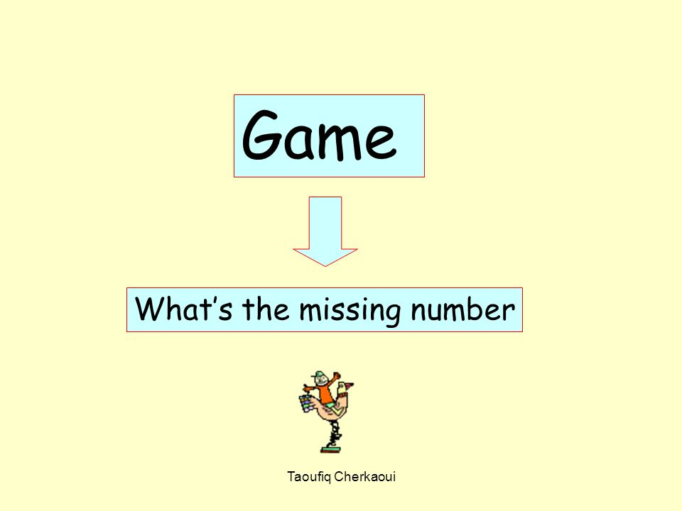 Game What's the missing number Taoufiq Cherkaoui