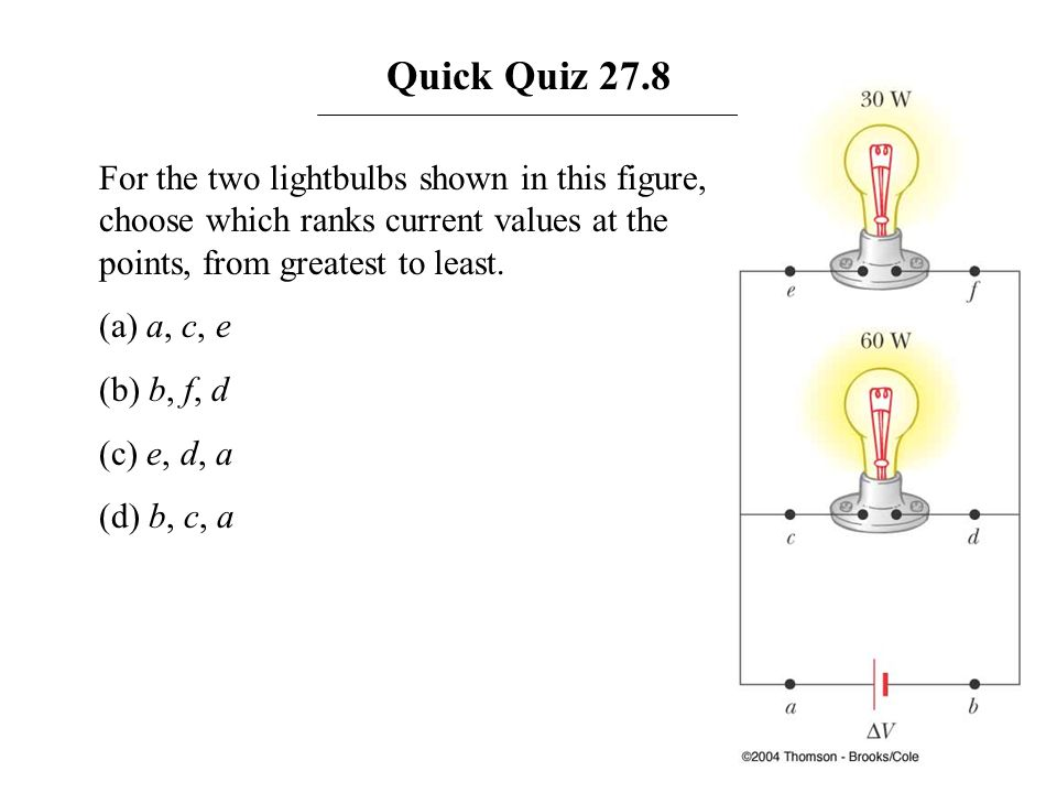 Quick Quiz 27.8 For the two lightbulbs shown in this figure, choose which ranks current values at the points, from greatest to least.