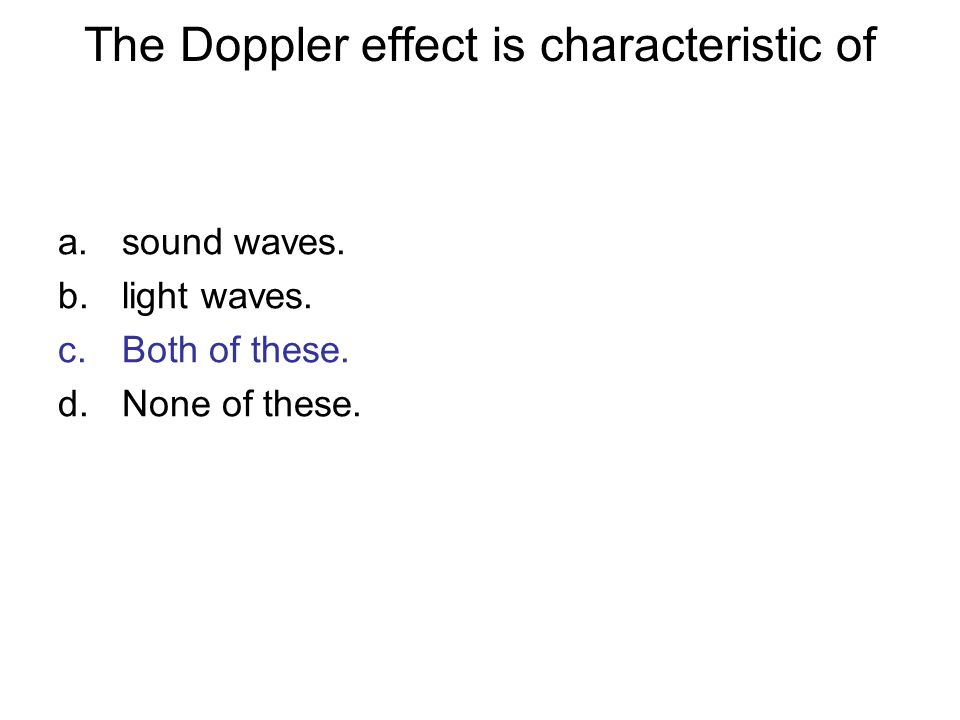 The Doppler effect is characteristic of
