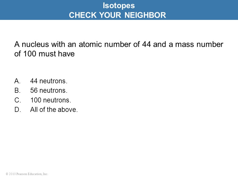 Isotopes CHECK YOUR NEIGHBOR