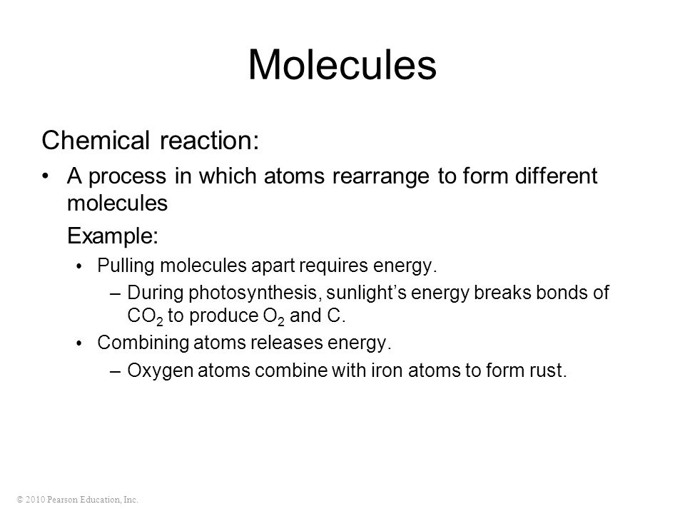 Molecules Chemical reaction: