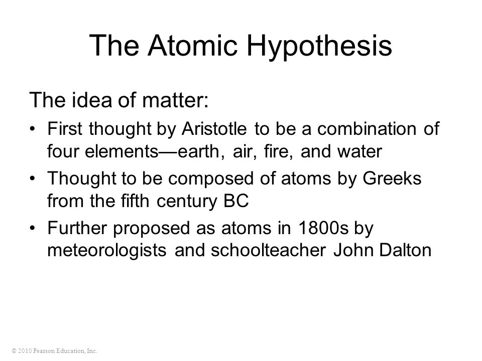 The Atomic Hypothesis The idea of matter: