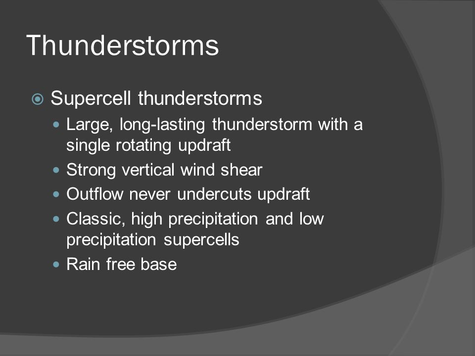 Thunderstorms Supercell thunderstorms