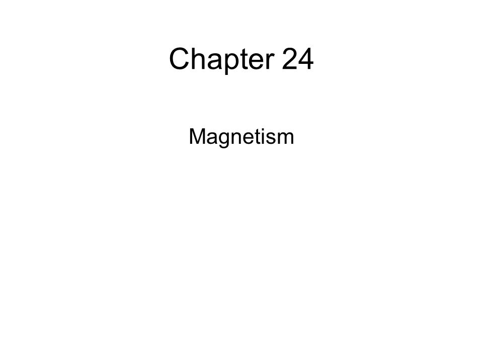 Chapter 24 Magnetism