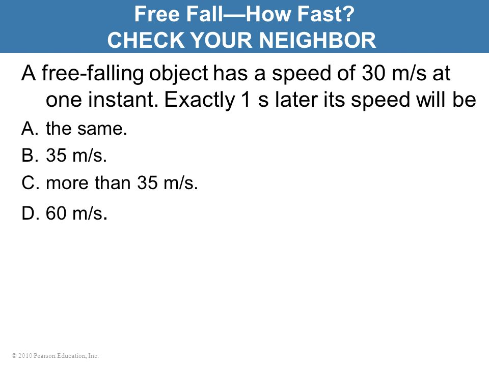 Free Fall—How Fast CHECK YOUR NEIGHBOR