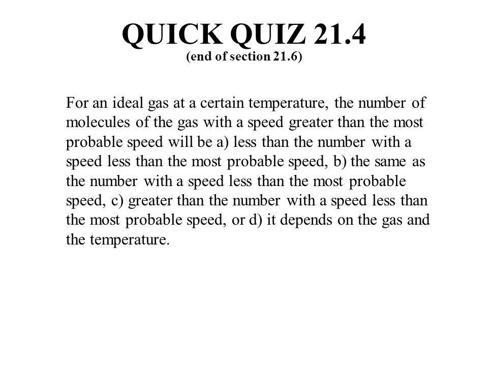 QUICK QUIZ 21.4 (end of section 21.6)