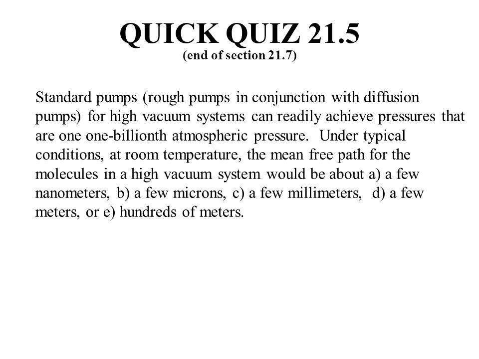 QUICK QUIZ 21.5 (end of section 21.7)