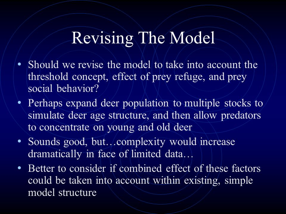 Revising The Model Should we revise the model to take into account the threshold concept, effect of prey refuge, and prey social behavior